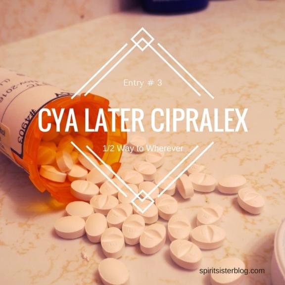 cya-later-cipralex
